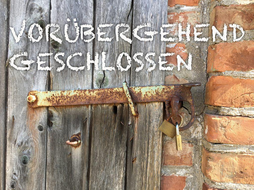 Vorrübergehend geschlossen. Foto und Bearbeitung: Janne Klöpper